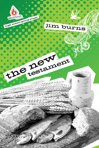 The New Testament: High School Group Study - Jim Burns | Gospel Light