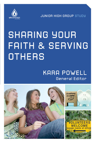 Sharing Your Faith & Serving Others: Junior High Group Study - Kara Powell | Gospel Light
