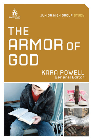 The Armor of God: Junior High Group Study - Kara Powell | Gospel Light