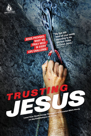 Trusting Jesus: A 12-Week Study On the Faithfulness of Jesus | Gospel Light