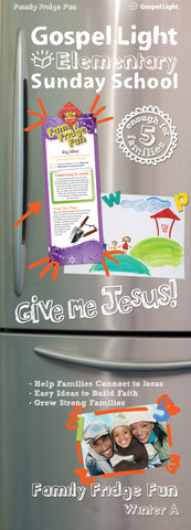 Family Fridge Fun - Elementary GR 1-4 - Winter Year A | Gospel Light