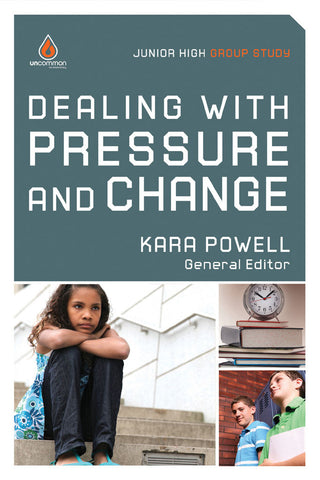 Dealing with Pressure and Change: Junior High Group Study - Kara Powell | Gospel Light