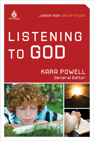 Listening to God: Junior High Group Study - Kara Powell | Gospel Light