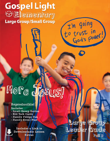 Leader's Guide - Elementary Large Group GR 1-4 - Fall Year B | Gospel Light