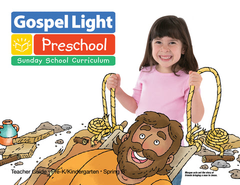 Teacher's Guide - Pre-K/Kind Ages 4-5 - Spring Year B | Gospel Light