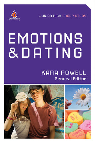 Emotions & Dating: Junior High Group Study - Kara Powell | Gospel Light