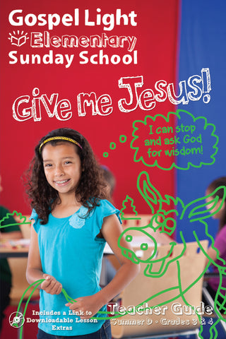 Gospel Light | Elementary GR 3-4 Teacher Guide | Summer Year D