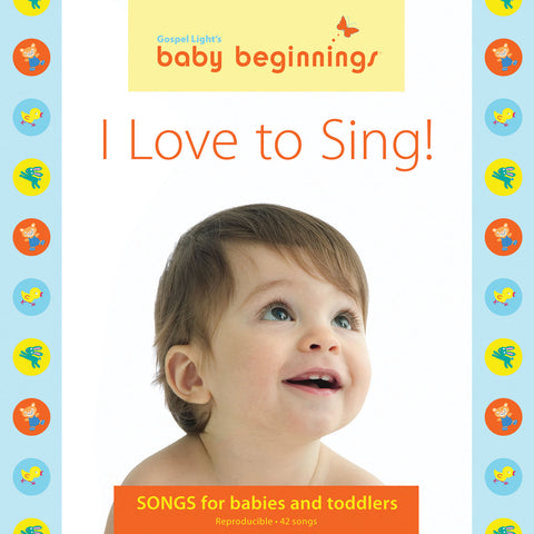 Baby Beginnings I Love to Sing Music CD | Gospel Light