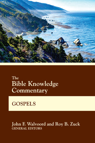 The Bible Knowledge Commentary Gospels - John F. Walvoord & Roy B. Zuck | BK Commentary Series
