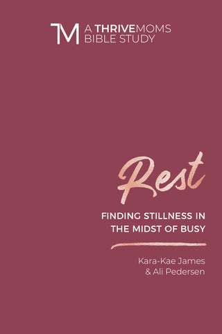 Rest: Finding Stillness in the Midst of Busy - Women's Bible Study - Kara-Kae James & Ali Pedersen | David C Cook