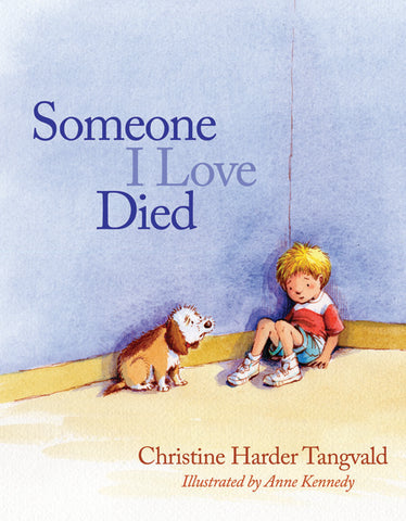 Someone I Love Died | Christine Harder Tangvald