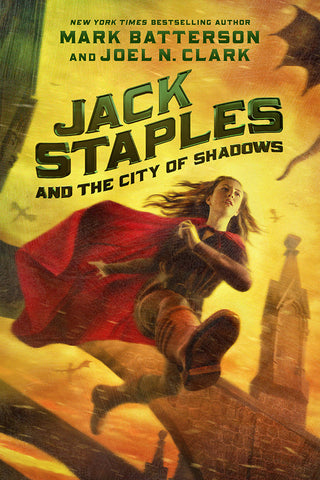 Jack Staples and the City of Shadows | Mark Batterson and Joel N. Clark | Jack Staples Series Book 2