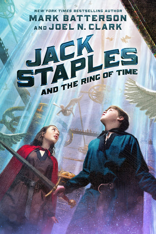 Jack Staples and the Ring of Time | Mark Batterson and Joel N. Clark | Jack Staples Series Book 1