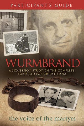 Wurmbrand Participant's Guide: A Six-Session Study on the Complete Tortured for Christ Story | The Voice of the Martyrs