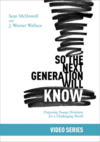So the Next Generation Will Know Video Series | J. Warner Wallace and Sean McDowell