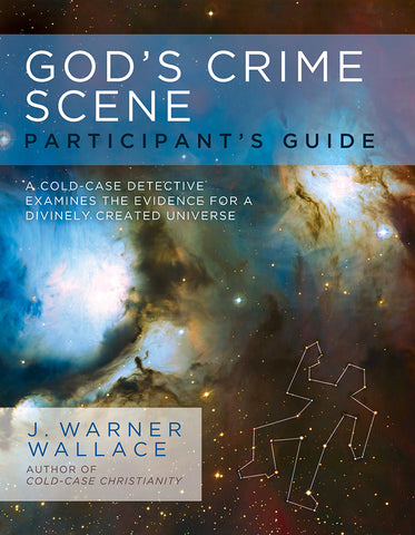 God's Crime Scene Participant's Guide - J. Warner Wallace | David C Cook
