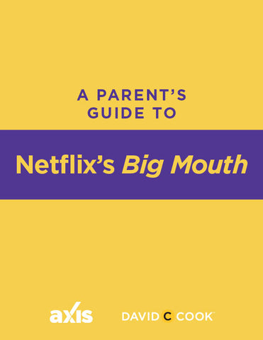 A Parent's Guide to Netflix's Big Mouth | Axis Parent's Guide
