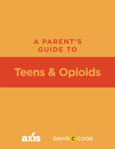 A Parent's Guide to Teens and Opioids | Axis Parent's Guide