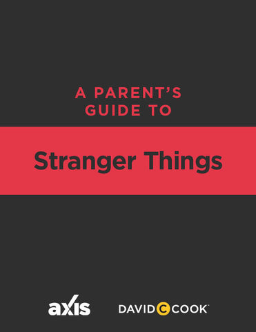 A Parent's Guide to Netflix's Stranger Things | Axis Parent's Guide