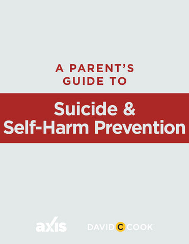 A Parent's Guide to Suicide and Self-Harm Prevention | Axis Parent's Guide