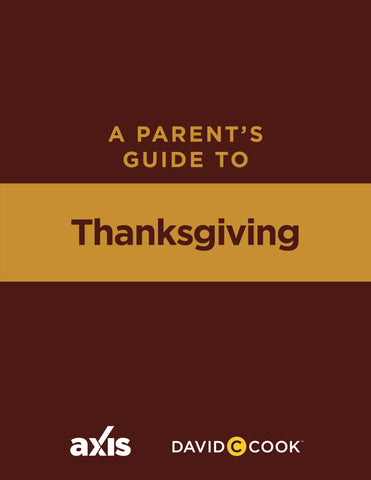 A Parent's Guide to Thanksgiving | Axis Parent's Guide