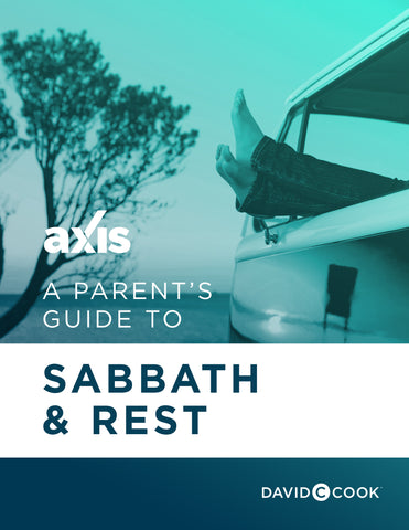 A Parent's Guide to Sabbath and Rest | Axis Parent's Guide