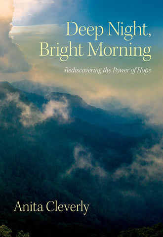 Deep Night, Bright Morning: Rediscovering the Power of Hope - Anita Cleverly | David C Cook