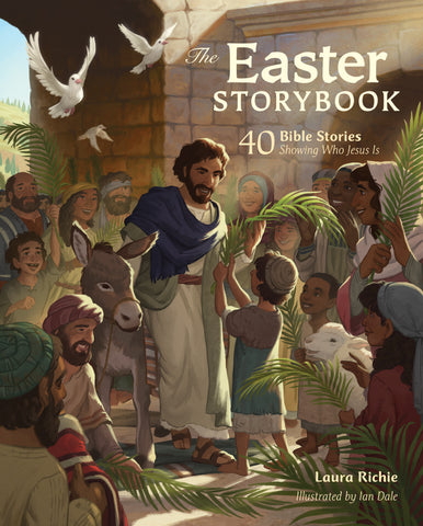 The Easter Storybook - Laura Richie & Ian Dale | David C Cook