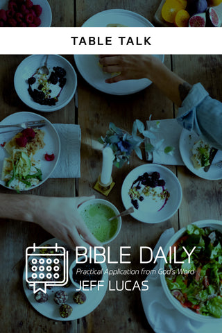 Bible Daily Notes: Table Talk - Jeff Lucas | David C Cook