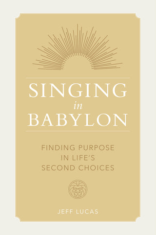 Singing In Babylon Christian book by Jeff Lucas