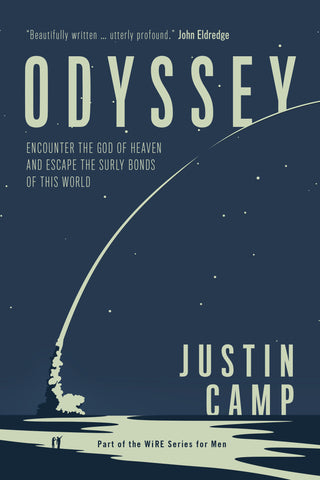 Odyssey: Encounter the God of Heaven and Escape the Surly Bonds of this World - Justin Camp | David C Cook