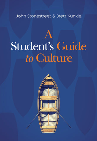 A Student's Guide to Culture - John Stonestreet & Brett Kunkle | David C Cook
