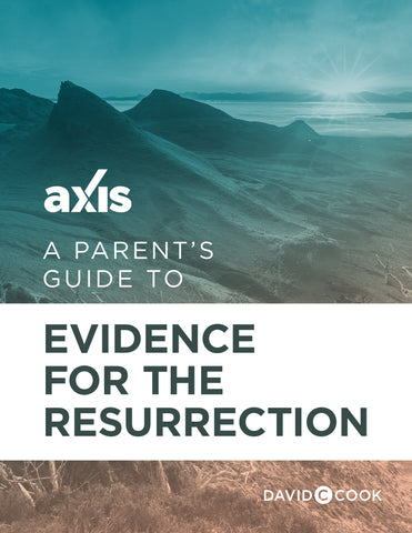 A Parent's Guide to Evidence for the Resurrection | Axis Parent's Guide