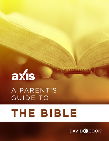 A Parent's Guide to the Bible | Axis Parent's Guide