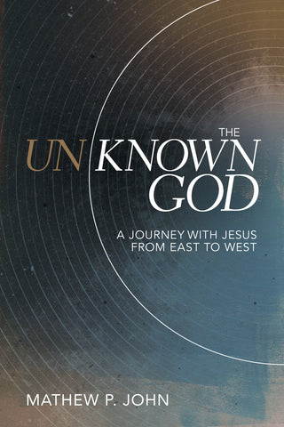 The Unknown God by Mathew P John Book Cover