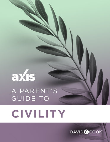 A Parent's Guide to Civility | Axis Parent's Guide