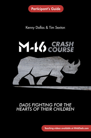 M46 Crash Course Participants Guide. Bible Study for Christian Dads