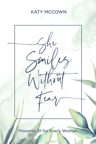 She Smiles without fear by Katy McCown Christian book for women