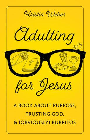 Adulting for Jesus, Christian book by Kristin Weber