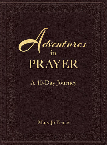 Adventures in Prayer | Mary Jo Pierce