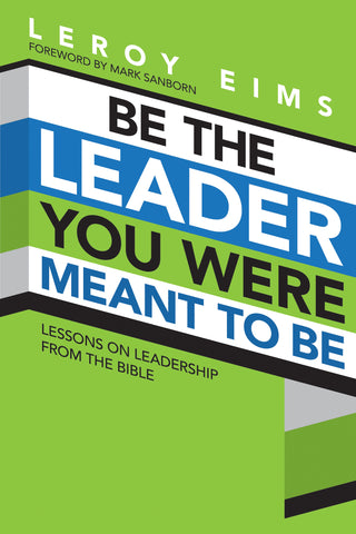 Be the Leader You Were Meant to Be - Leroy Eims | David C Cook