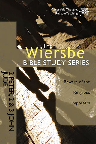 The Wiersbe Bible Study Series: 2 Peter, 2 & 3 John & Jude - Warren Wiersbe | David C Cook
