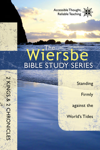 The Wiersbe Bible Study Series: 2 Kings & 2 Chronicles - Warren Wiersbe | David C Cook