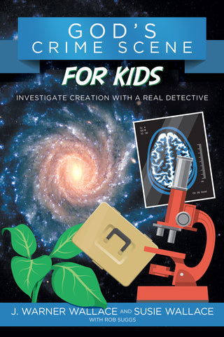 God's Crime Scene for Kids: Investigate Creation with a Real Detective - J. Warner and Susie Wallace | David C Cook
