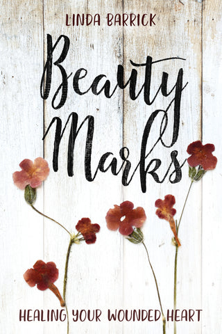Beauty Marks: Healing Your Wounded Heart - Linda Barrick | David C Cook