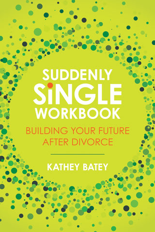 Suddenly Single Workbook Building Your Future after Divorce Cover