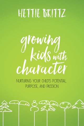 Growing Kids with Character | Hettie Brittz