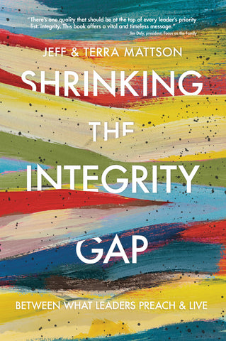 Christian Book Shrinking the Integrity gap by jeff and terra mattson