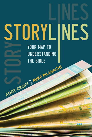 Storylines: Your Map to Understanding the Bible - Mike Pilavachi & Andy Croft | David C Cook
