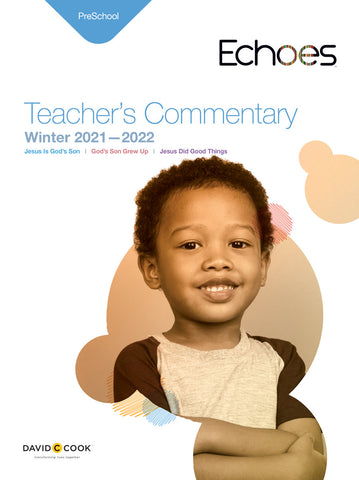 Echoes Preschool Teacher's Commentary | Winter 2018-2019